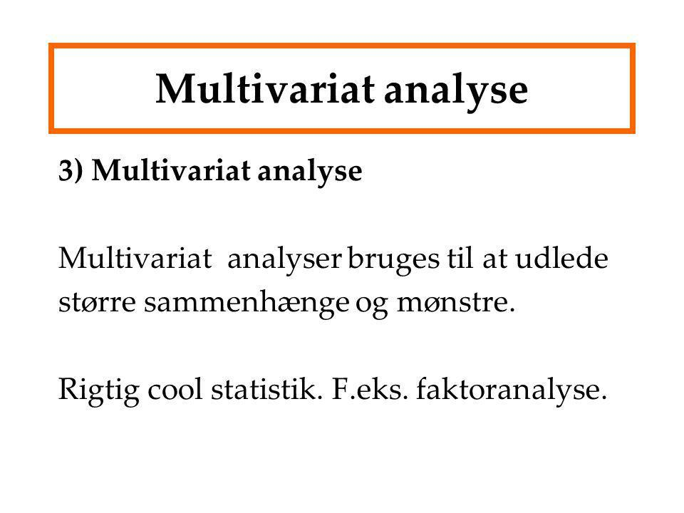 Multivariat analyse 3) Multivariat analyse