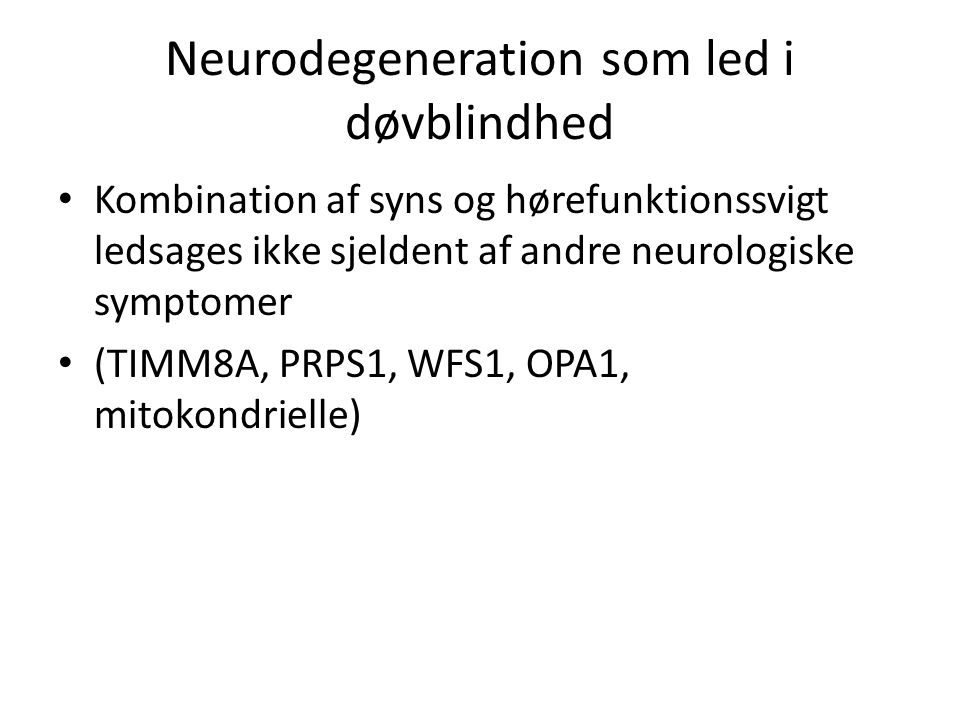 Neurodegeneration som led i døvblindhed