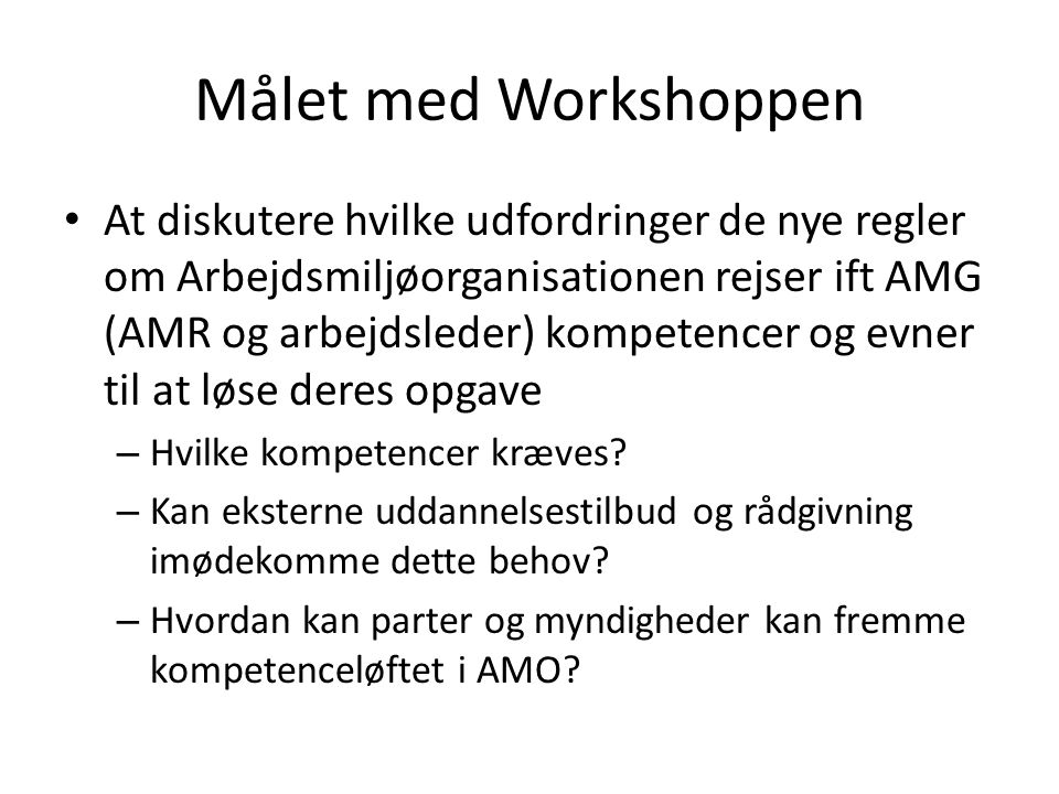 Målet med Workshoppen