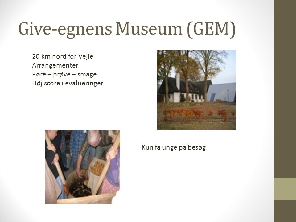 Give-egnens Museum (GEM)