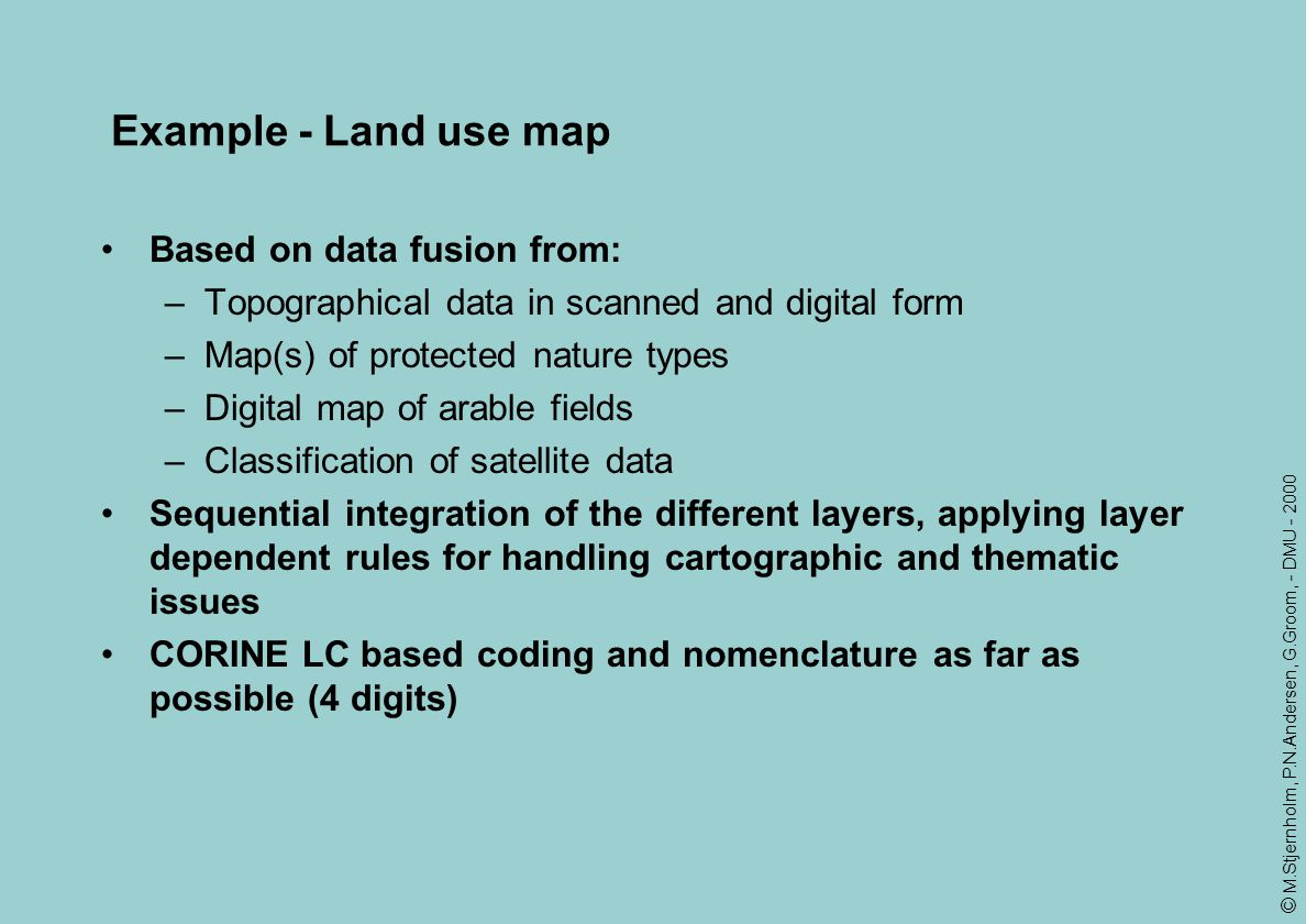 Example - Land use map Based on data fusion from: