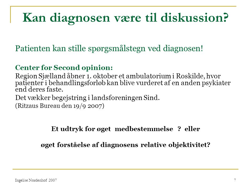 Kan diagnosen være til diskussion