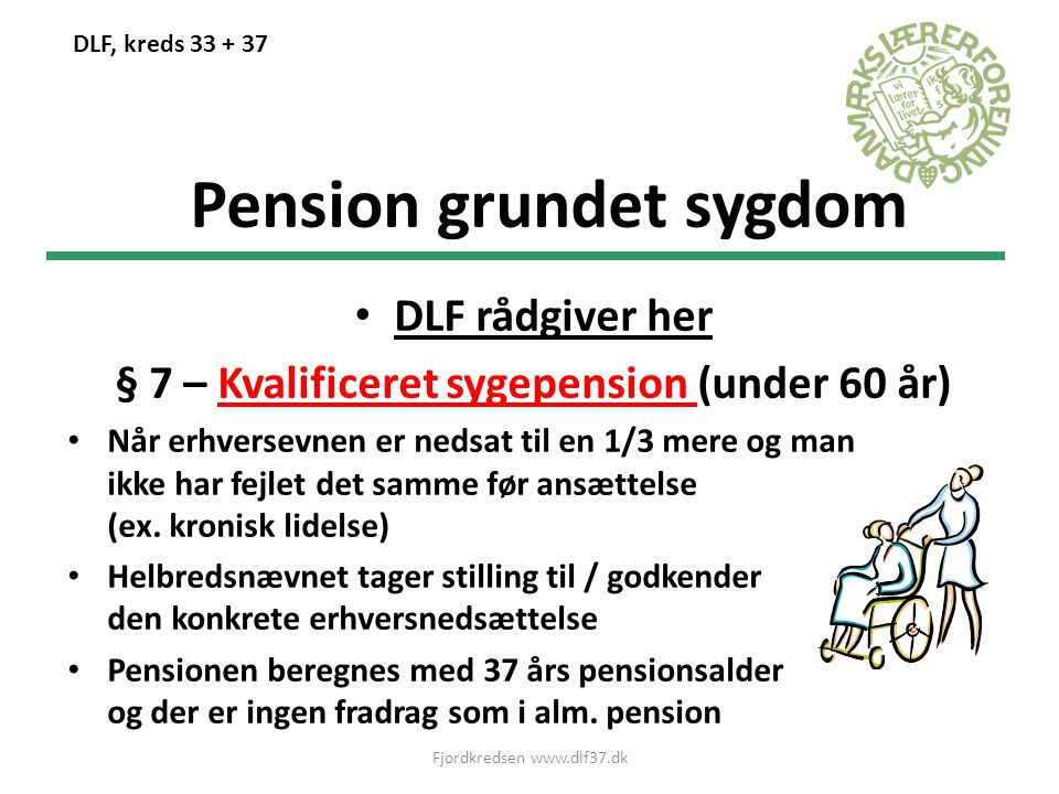 Pension grundet sygdom § 7 – Kvalificeret sygepension (under 60 år)