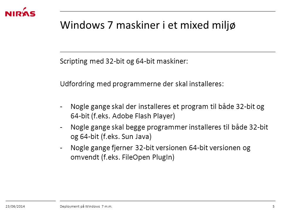 Windows 7 maskiner i et mixed miljø