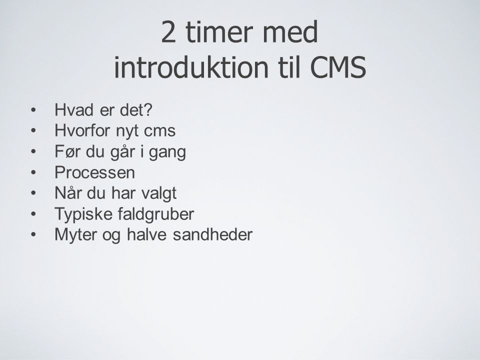 2 timer med introduktion til CMS