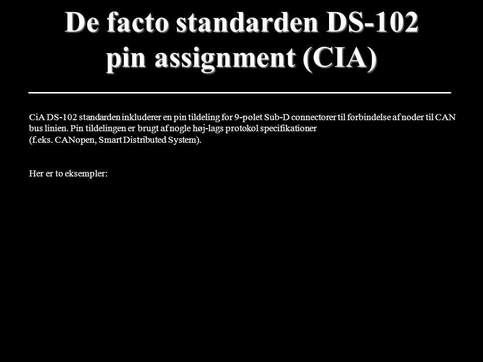 De facto standarden DS-102 pin assignment (CIA)
