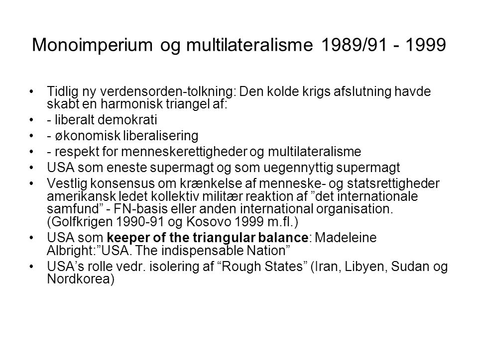 Monoimperium og multilateralisme 1989/91 - 1999