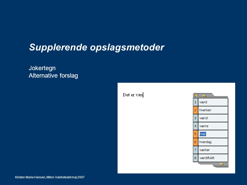 Supplerende opslagsmetoder