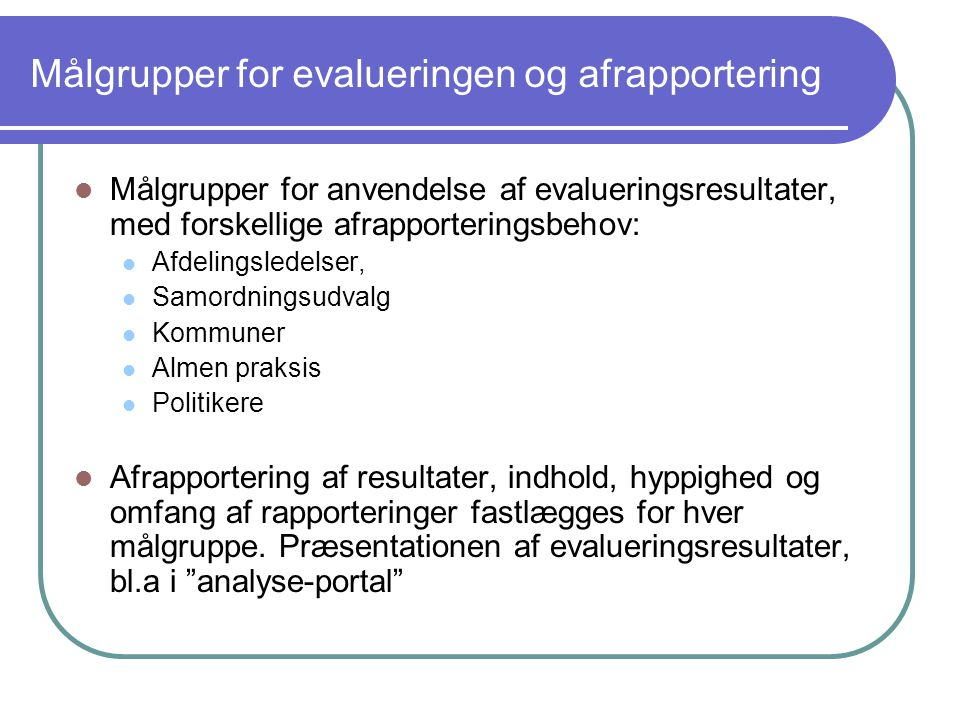 Målgrupper for evalueringen og afrapportering