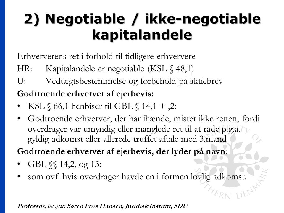 2) Negotiable / ikke-negotiable kapitalandele