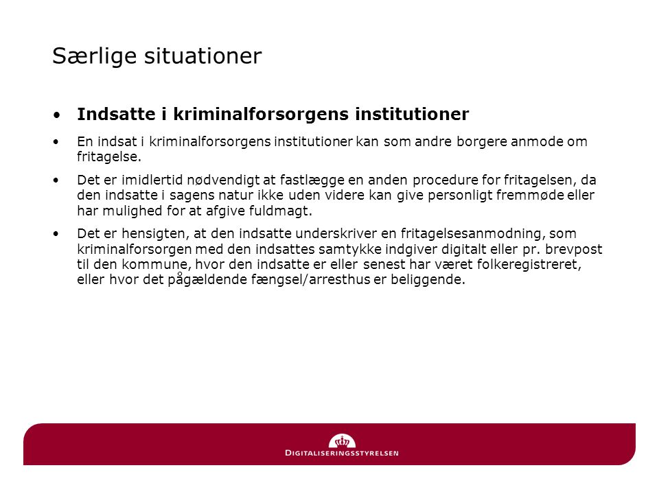 Særlige situationer Indsatte i kriminalforsorgens institutioner