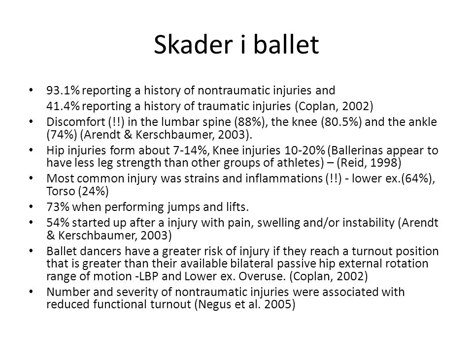 Skader i ballet 93.1% reporting a history of nontraumatic injuries and