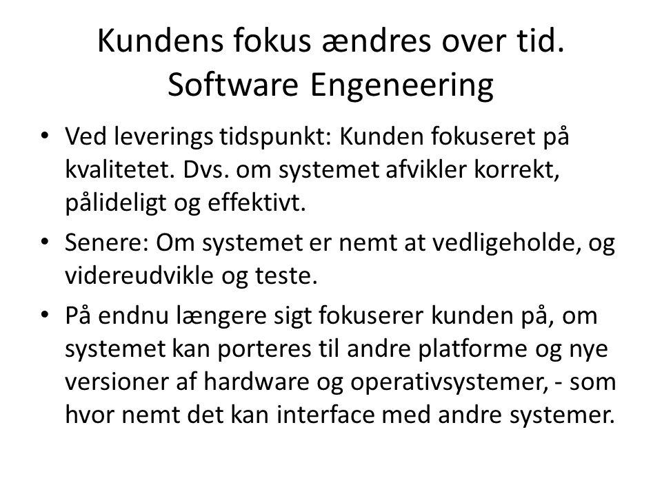 Kundens fokus ændres over tid. Software Engeneering