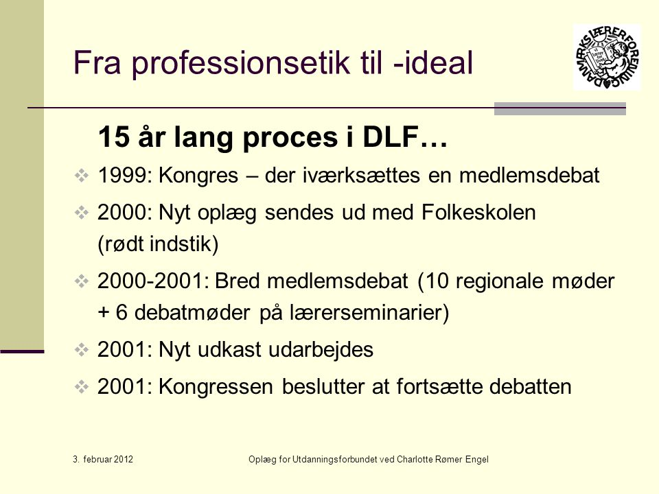 Fra professionsetik til -ideal