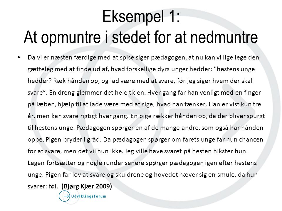 Eksempel 1: At opmuntre i stedet for at nedmuntre