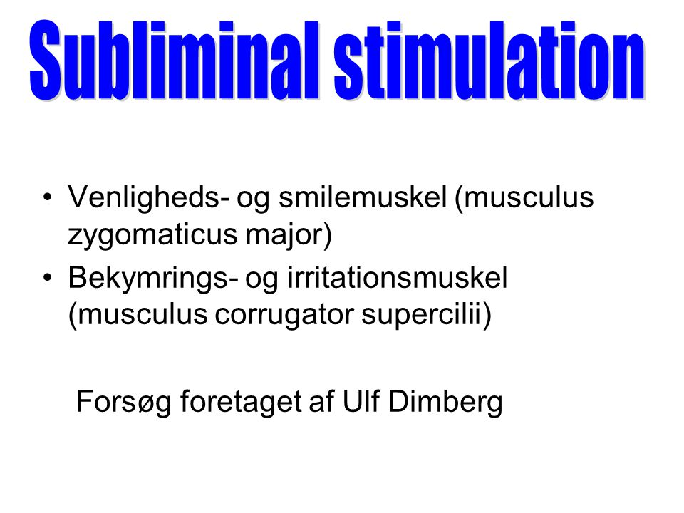 Subliminal stimulation