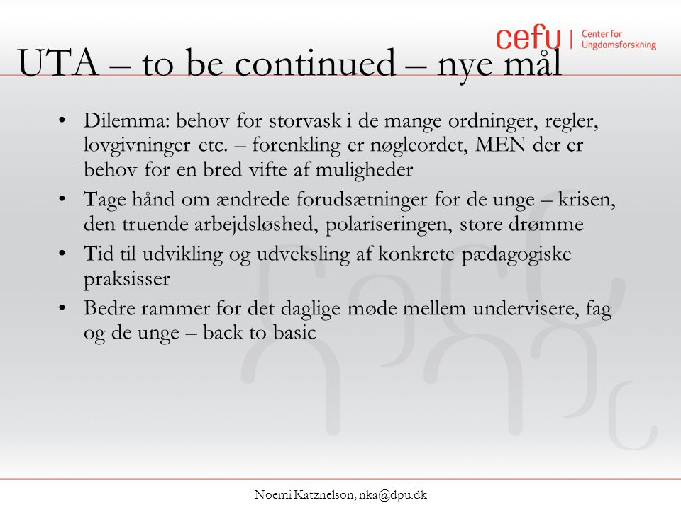 UTA – to be continued – nye mål