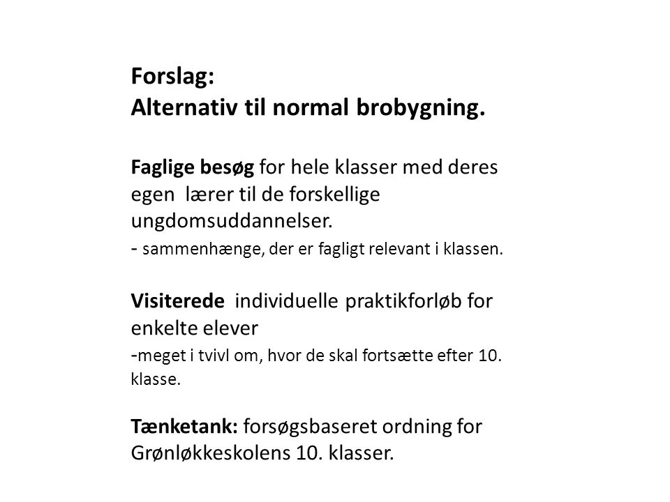 Alternativ til normal brobygning.