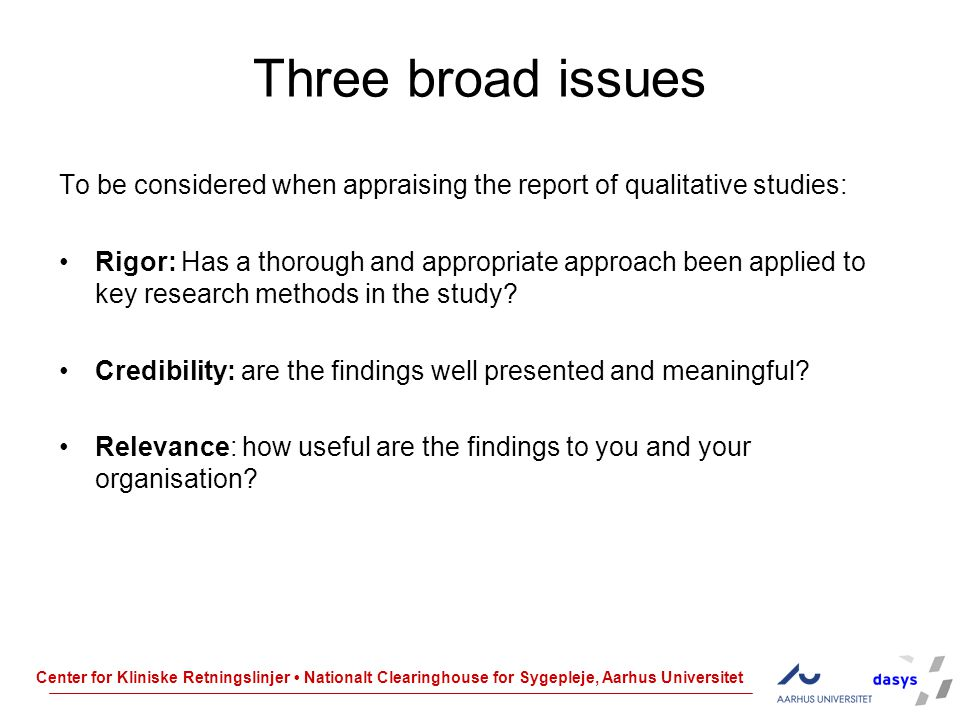 Three broad issues To be considered when appraising the report of qualitative studies: