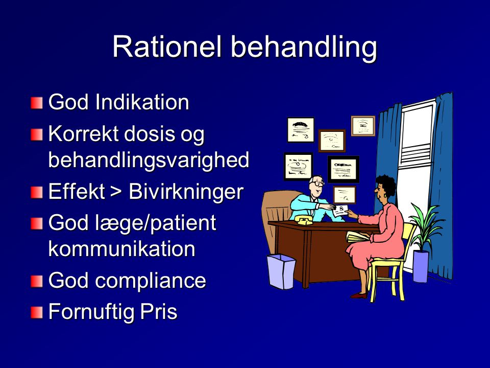 Rationel behandling God Indikation