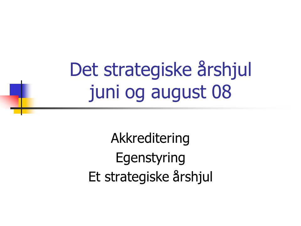 Det strategiske årshjul juni og august 08