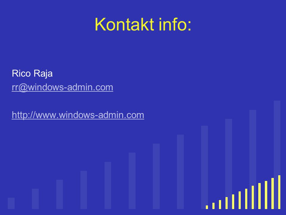 Kontakt info: Rico Raja rr@windows-admin.com