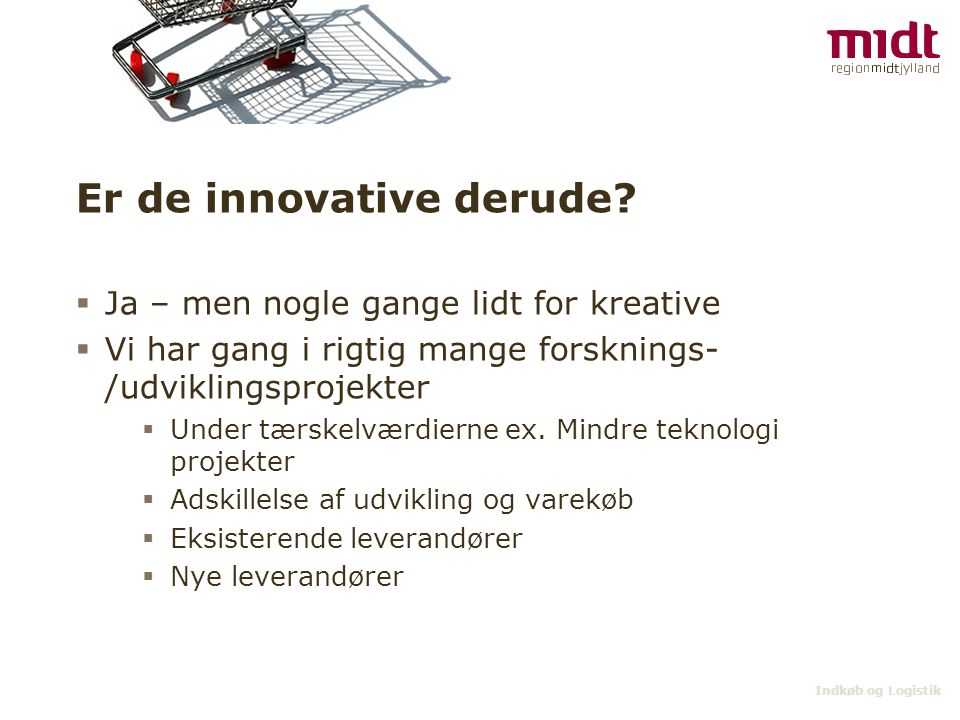 Er de innovative derude