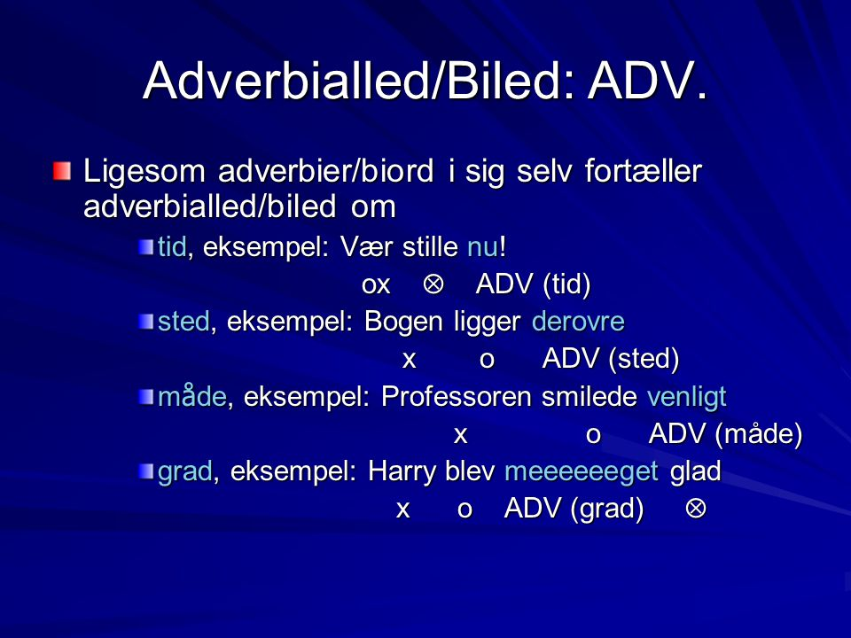 Adverbialled/Biled: ADV.