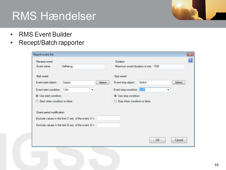 RMS Hændelser RMS Event Builder Recept/Batch rapporter