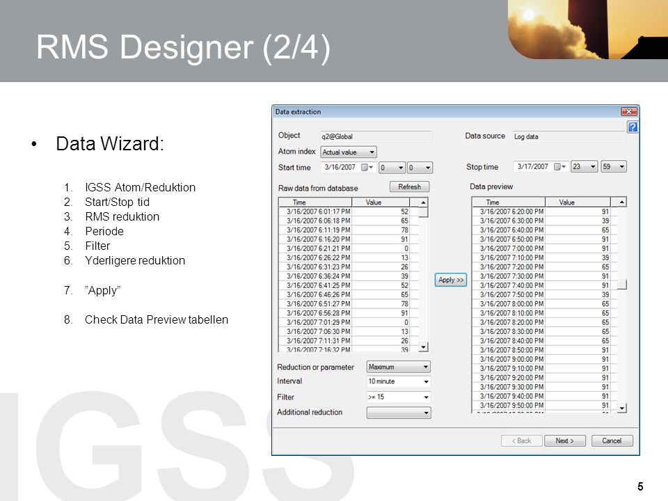RMS Designer (2/4) Data Wizard: IGSS Atom/Reduktion Start/Stop tid
