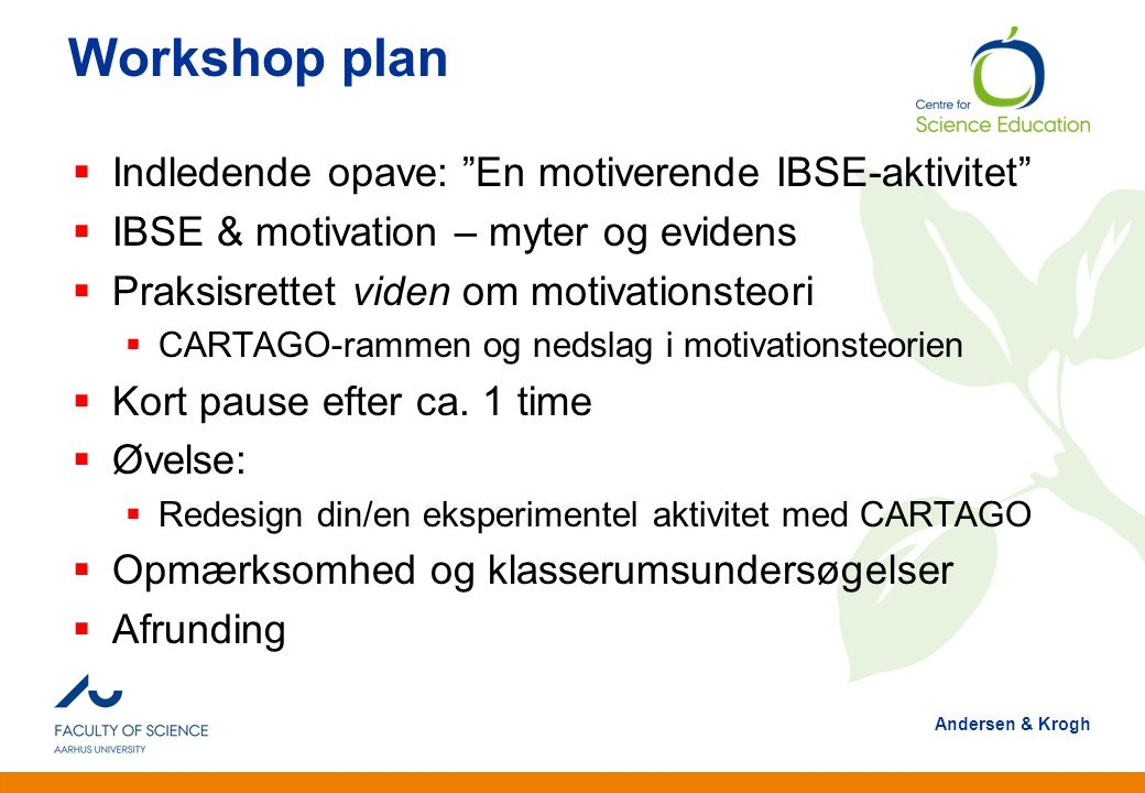 Workshop plan Indledende opave: En motiverende IBSE-aktivitet
