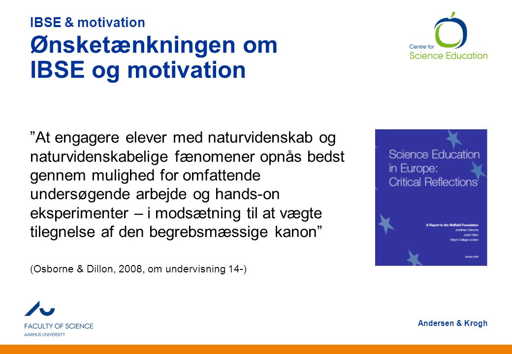 IBSE & motivation Ønsketænkningen om IBSE og motivation