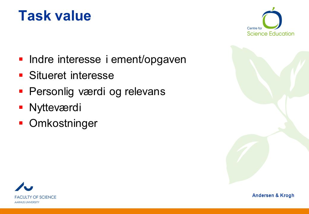 Task value Indre interesse i ement/opgaven Situeret interesse
