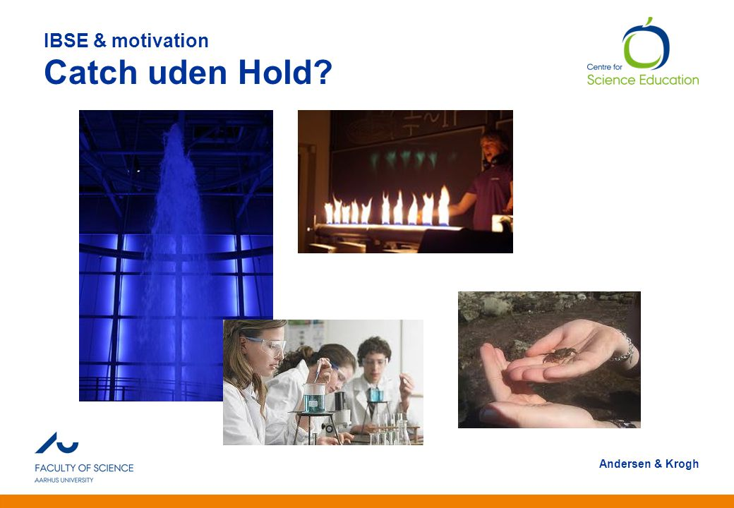 IBSE & motivation Catch uden Hold