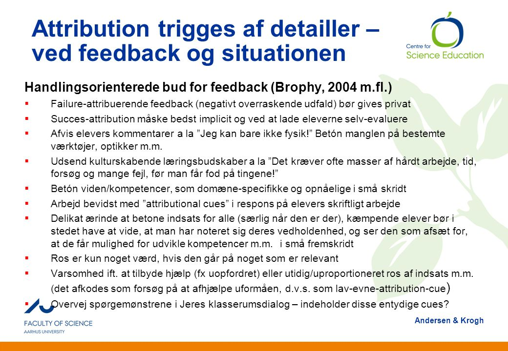 Attribution trigges af detailler – ved feedback og situationen