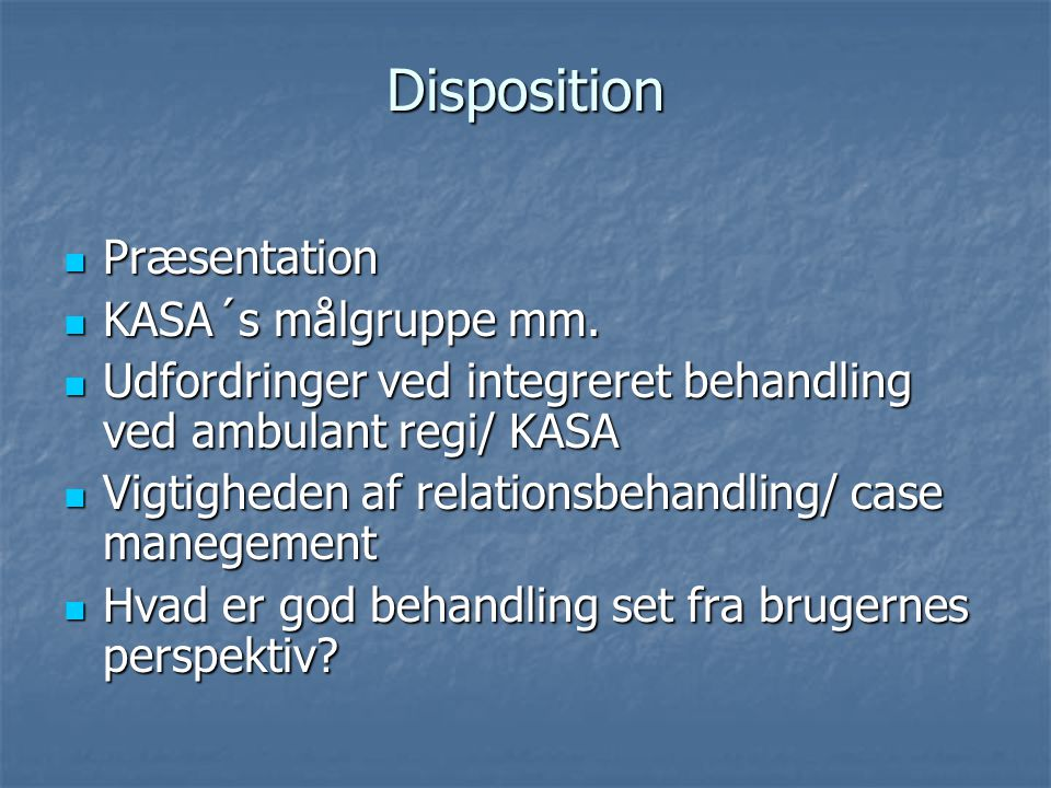 Disposition Præsentation KASA´s målgruppe mm.