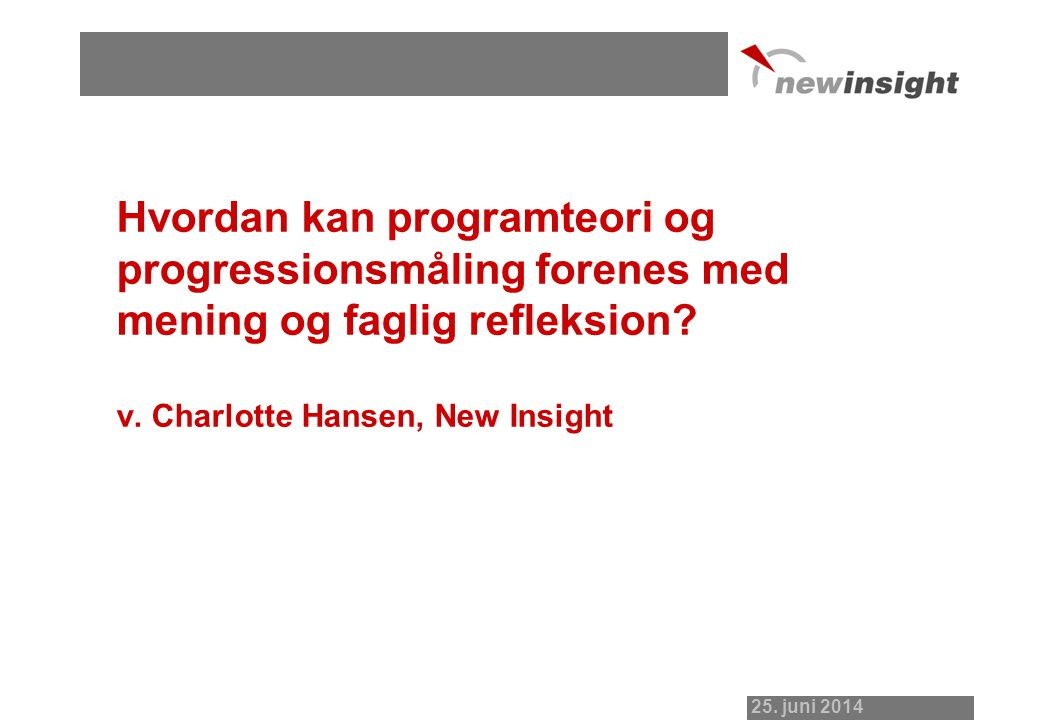 New Insight - Noter til præsentation