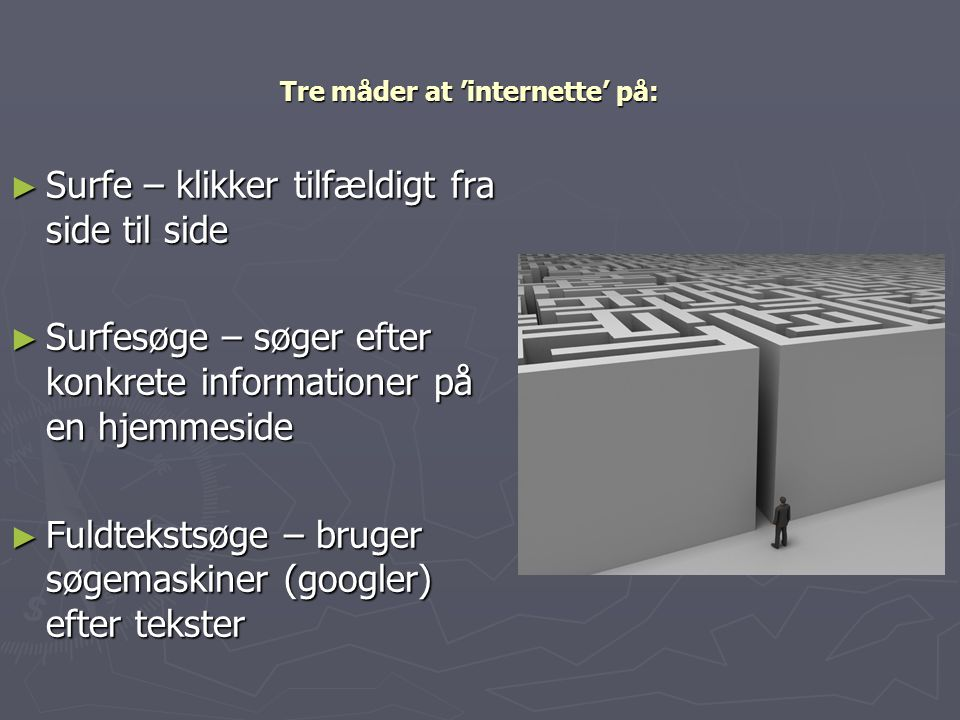 Tre måder at 'internette' på: