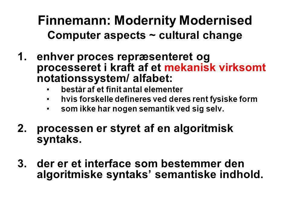 Finnemann: Modernity Modernised Computer aspects ~ cultural change