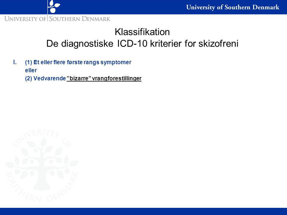 Klassifikation De diagnostiske ICD-10 kriterier for skizofreni