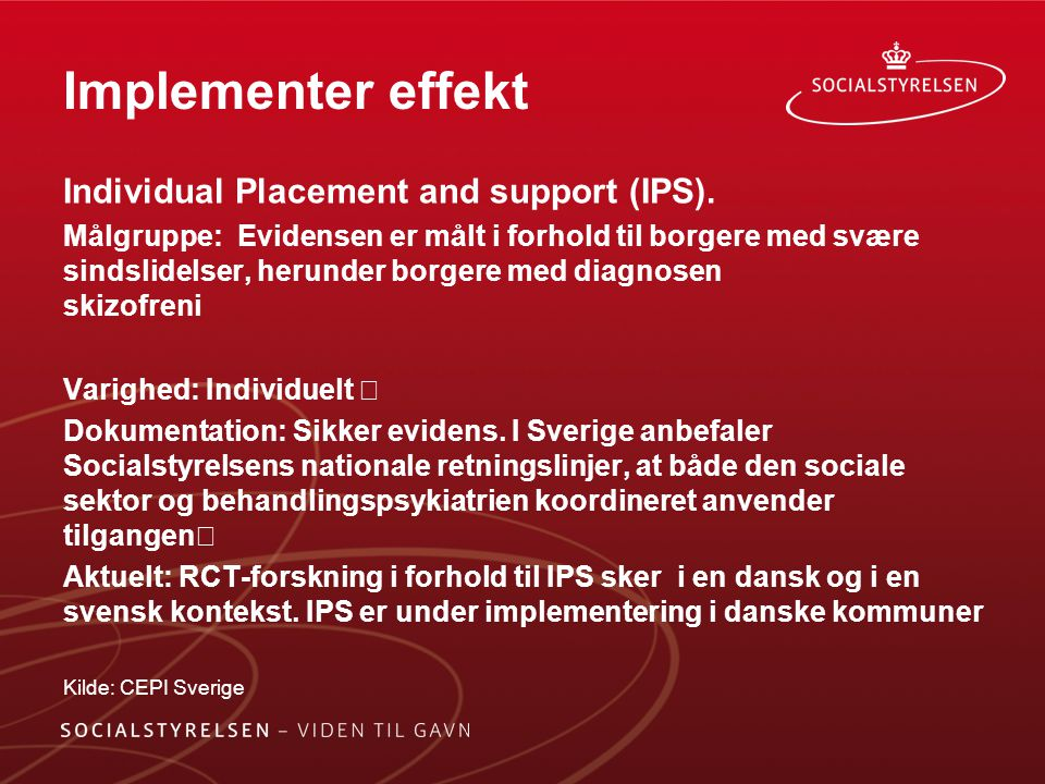 Implementer effekt Individual Placement and support (IPS).