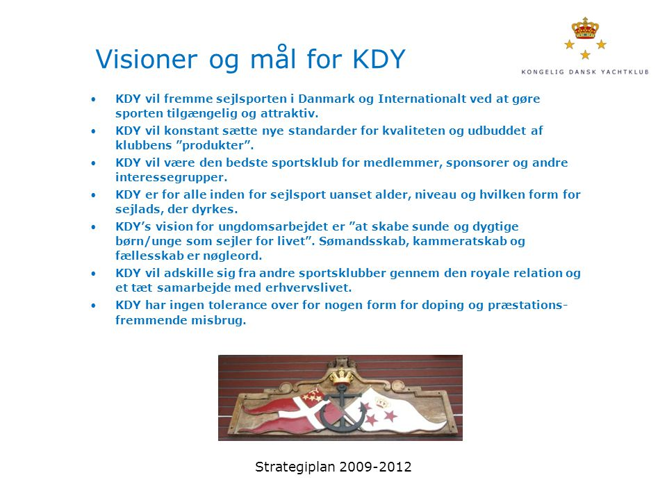 Visioner og mål for KDY Strategiplan 2009-2012