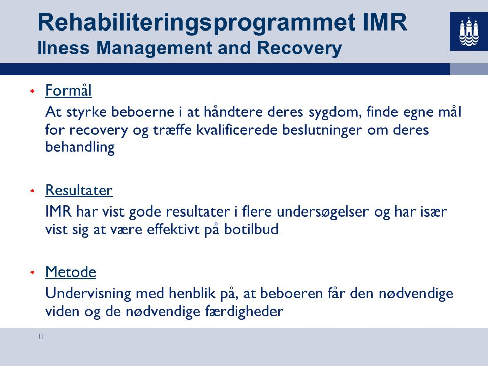 Rehabiliteringsprogrammet IMR Ilness Management and Recovery