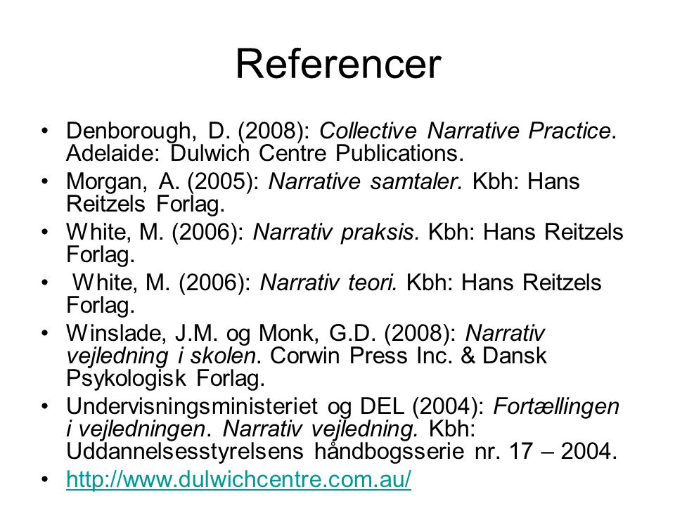 Referencer Denborough, D. (2008): Collective Narrative Practice. Adelaide: Dulwich Centre Publications.