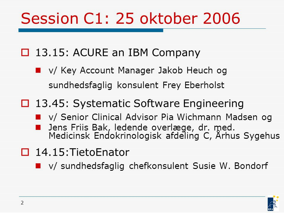 Session C1: 25 oktober 2006 13.15: ACURE an IBM Company