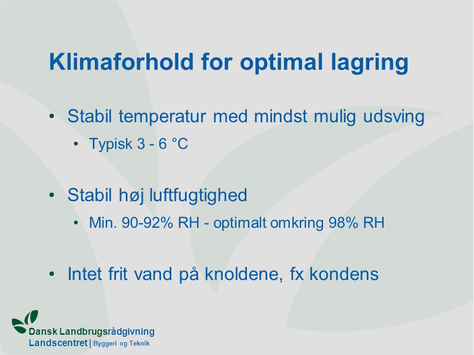 Klimaforhold for optimal lagring