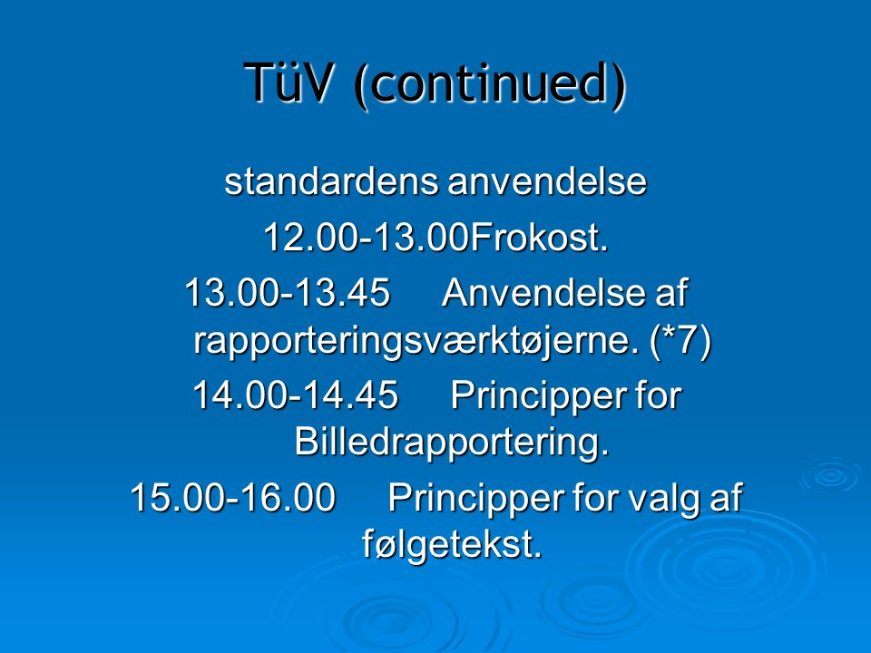 TüV (continued) standardens anvendelse 12.00-13.00Frokost.
