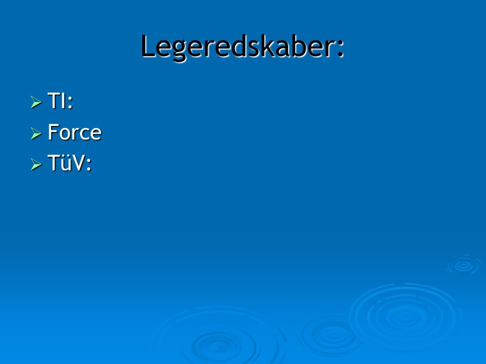 Legeredskaber: TI: Force TüV:
