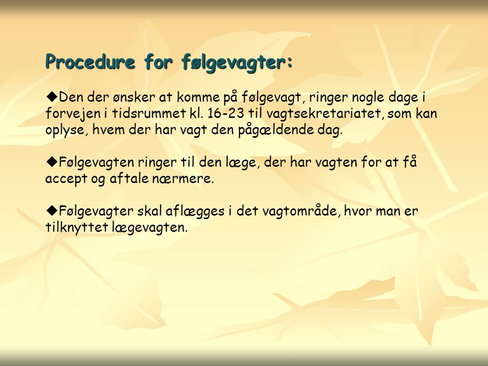 Procedure for følgevagter: