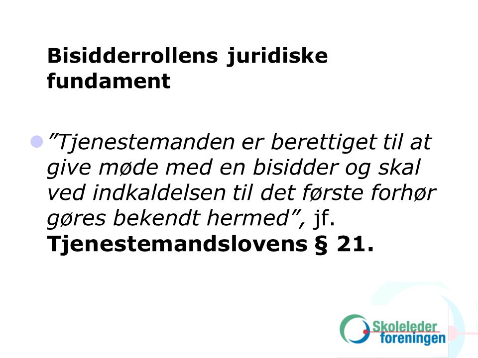 Bisidderrollens juridiske fundament
